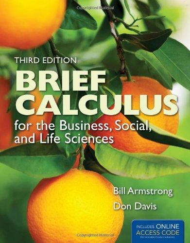 Brief Calculus for Business, Social & Life Sciences 3e