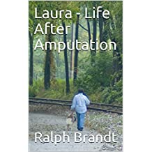 Laura - Life After Amputation