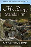 Download Mr. Darcy Stands Firm: A Pride and Prejudice Variation in PDF ePUB Free Online