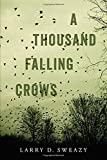 img - for A Thousand Falling Crows book / textbook / text book