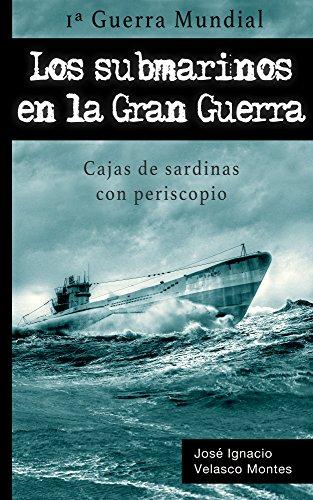 LOS SUBMARINOS EN LA GRAN GUERRA.: CAJAS DE SARDINAS CON PERISCOPIO. (Spanish