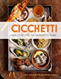 Cicchetti: And Other Small Italian Dishes to Share