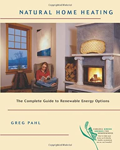 Natural Home Heating: The Complete Guide to Renewable Energy Options (Nine Naturals Conditioner)