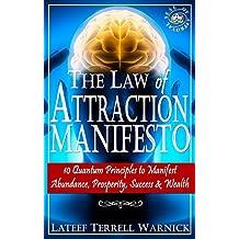 The Law of Attraction Manifesto: 10 Quantum Principles to Manifest Abundance, Prosperity, Success & Wealth