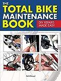 The Total Bike Maintenance Book: DIY Repairs Made Easy