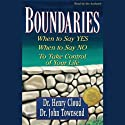 Boundaries Audiobook by Dr. Henry Cloud, Dr. John Townsend Narrated by Dick Fredricks