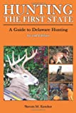 Hunting the First State, Steven Kendus, 0557787289