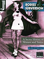 Bodies of Subversion: Secret History of Women and Tattoo by Margot Mifflin (1998-09-23)