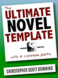 The Ultimate Novel Template: with 4 common plots (Scrivener Templates Book 1)