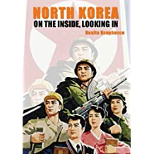 North Korea: On the Inside, Looking In