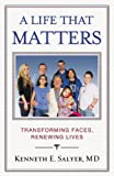A Life That Matters, Kenneth E. Salyer, 1455515124