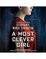 A Most Clever Girl: A Novel of an American Spy