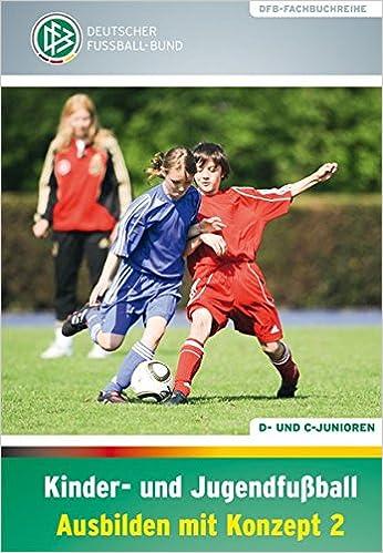 Kinder Und Jugendfussball Ausbilden Mit Konzept 2 D Und