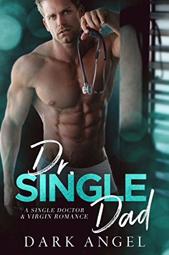 Dr. Single Dad: A Single Doctor and Virgin Romance cover