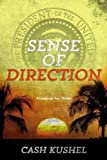 img - for Sense of Direction (Campaign Trail) by Kushel, Cash (2013) Paperback book / textbook / text book