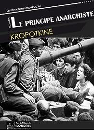 Le principe anarchiste par Petr Alekseevitch Kropotkine