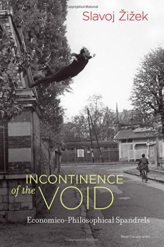 Incontinence of the Void: Economico-Philosophical Spandrels (Short Circuits) [Slavoj Žižek] (Tapa Dura)