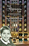 Download The Algonquin Kid - Adventures Growing Up at New York's Legendary Hotel (hardback) in PDF ePUB Free Online