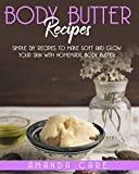 BODY BUTTER RECIPES: Simple DIY Recipes To Make