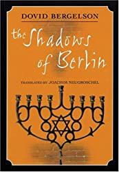 The Shadows of Berlin: The Berlin Stories of Dovid Bergelson
