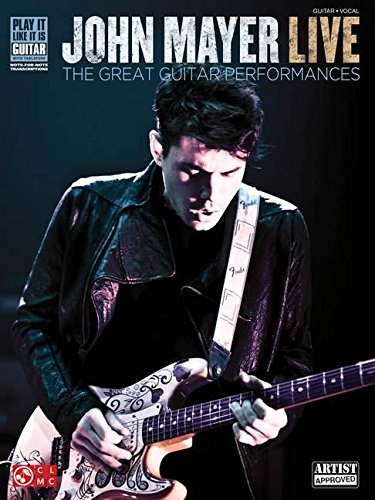 Download John Mayer Live: The Great Guitar Performances (Play It Like It Is Guitar) ebook