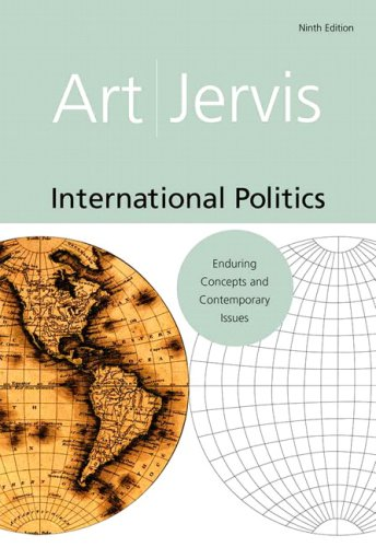 International Politics: Enduring Concepts and Contemporary Issues (9th Edition)