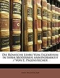 Die Römische Lehre Vom Eigenthum in Ihrer Modernen Anwendbarkeit / Von E Pagenstecher, Ernst Pagenstecher, 1147534764