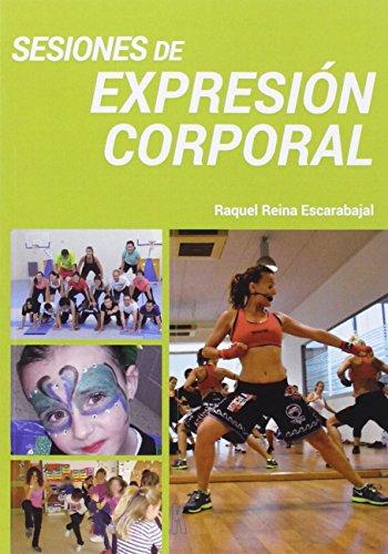 Descargar Libro Sesiones De ExpresiÓn Corporal Raquel Reina Escarabajal