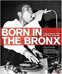 Born in the Bronx: A Visual Record of the Early Days of Hip