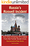 Russia's Roswell Incident: And Other Amazing UFO Cases from the Former Soviet Union