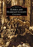 Eureka and Humboldt County  (CA)  (Images of America)