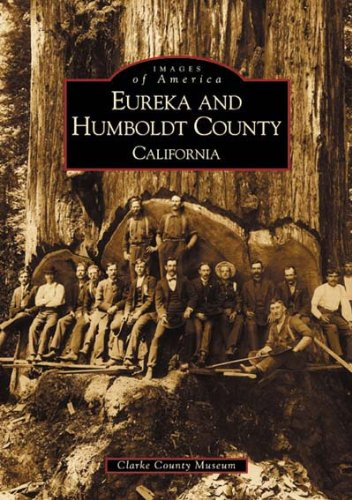 Eureka And Humboldt County   Ca    Images Of America