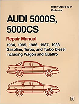 Audi 5000s 5000Cs Repair Manual: 1984-1988, Gasoline, Turbo, and Turbo Diesel Including Wagon and Quattro (2 - Volume Set) by Audi of America (1989-01-31): ...
