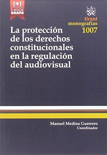 Descargar Libro La Protección De Los Derechos Constitucionales En La Regulación Del Audiovisual Blanca Rodríguez Ruiz