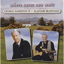 Where Cares Can Wait by George Hamilton IV & Alastair McDonald