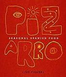 Seasonal Spanish Food: Pizarro: Seasonal Spanish Food