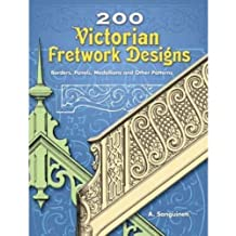 200 Victorian Fretwork Designs: Borders, Panels, Medallions and Other Patterns (Dover Pictorial Archive)