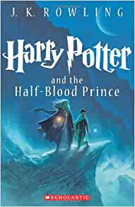 Harry Potter and the Half-Blood Prince (Book 6): J.K