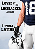 Loved by the Linebacker: A Novel