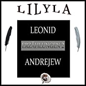 Erzählungen 2: Petka auf dem Lande / Kussaka / Das erste Honorar | Leonid Andrejew