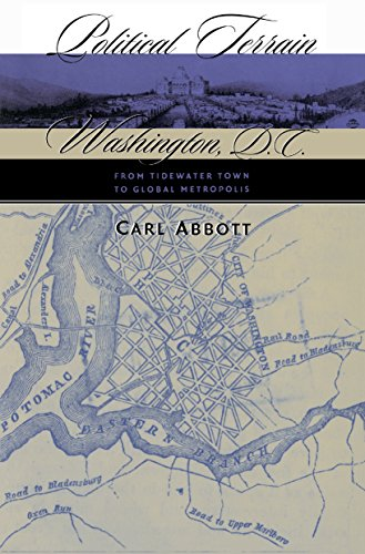Political Terrain: Washington, D.C., from Tidewater Town to Global Metropolis