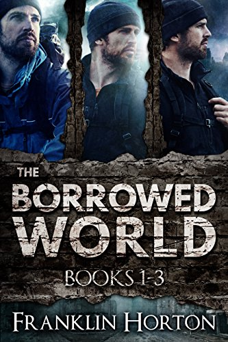 The Borrowed World Box Set, Volume One, Books 1-3: The Borrowed World, Books 1-3, Special Box Set Edition (1 Franklin)