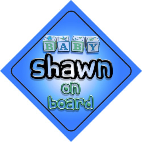 Baby Boy Shawn on board novelty car sign gift / present for new child / newborn baby