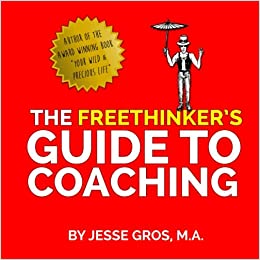 Amazon com: The Freethinker's Guide to Coaching (9780989709323): Mr