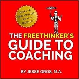 Amazon com: The Freethinker's Guide to Coaching