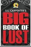 S.L. Carpenter's Big Book of Lust