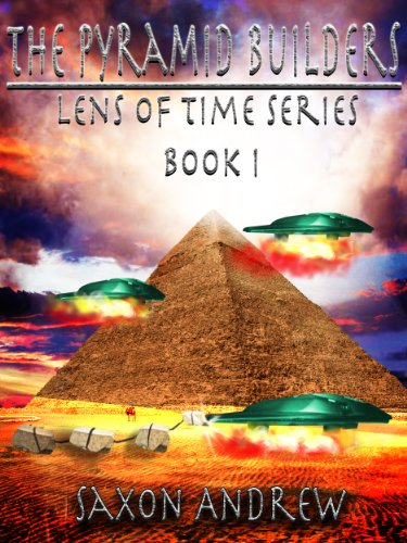 (The Pyramid Builders (Lens of Time Book 1))