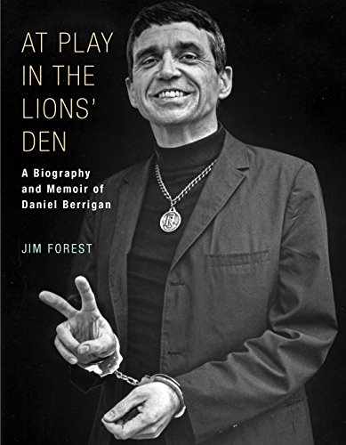 At Play in the Lions' Den: A Biography and Memoir of Daniel Berrigan