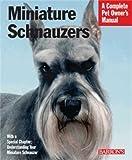 Miniature Schnauzers (Barron's Complete Pet Owner's Manuals (Paperback)) by Karla S. Rugh D.V.M. Ph.D. (2009-10-01)