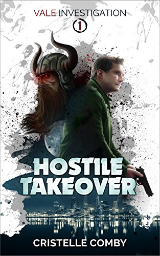 Hostile Takeover (Vale Investigation Book 1)